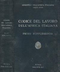 Codice Del Lavoro dell'Africa Italiana - Primo supplemento by  a cura di R. Basile Giannini e Gennaro E. Pistolese - 1939 - from Controcorrente Group srl BibliotecadiBabele and Biblio.com