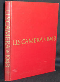 U.S. Camera 1943: Photo Judge Lt. Comdr. Edward Steichen, U. S. N. R.; Edited by T.J. Maloney