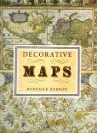 DECORATIVE MAPS With Forty Full-Color Plates by  Roderick Barron - Paperback - First Edition - 1989 - from Riverwood's Books (SKU: 9931)
