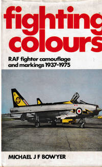 Fighting Colours. RAF fighter camouflage and markings 1937-1975