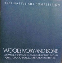 image of Wood, Ivory and Bone:  1981 Native Art Competition