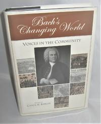 Bach's Changing World: Voices in the Community