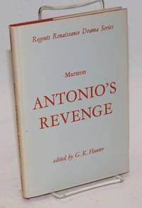 Antonio's revenge,; the second part of Antonio and Mellida; edited by G. K. Hunter