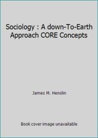 Sociology : A down-To-Earth Approach CORE Concepts