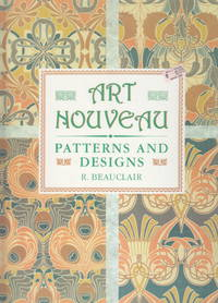 Art Nouveau:  patterns and designs by R Beauclair - 1988 - from Hard-to-Find Needlework Books (SKU: 36728)