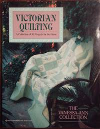 Victorian Quilting: A Collection of 30 Projects for the Home by Vanessa-Ann Collection - Paperback - 1990 - from The Book House  - St. Louis (SKU: 160716-MG923)