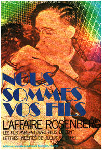 Nous sommes vos fils : L'affaire Rosenberg : Les fils parlent  avec plus de 100  lettres inédites de Julius et Ethel
