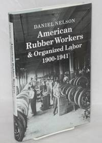 image of American rubber workers_organized labor, 1900-1941