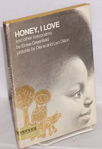 Honey, I love and other love poems