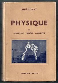 Physique 2e Volume. Acoustique, Optique, Electricite