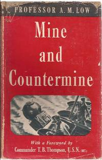 Mine and Countermine (theory & history of mining up to naval mining at beginning of WW2)
