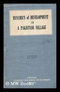 Dynamics of Development in a Pakistani Village / Inayatullah, Q. M. Shafi