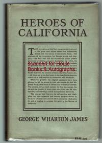 Heroes of California: The Story of the Founders of the Golden State as Narrated by Themselves or Gleaned from Other Sources