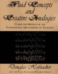 image of Fluid Concepts And Creative Analogies: Computer Models Of The Fundamental Mechanisms Of Thought