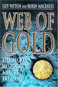 Web of Gold: The Secret Power of a Sacred Treasu: The Secret History of Sacred Treasures by  Robin Mackness - Hardcover - from World of Books Ltd and Biblio.com