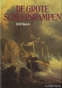 De grote scheepsrampen van de zeilvaart en stoomvaart, by  Dr.R Stuyck - Hardcover - 1976 - from Klondyke (SKU: 00158939)