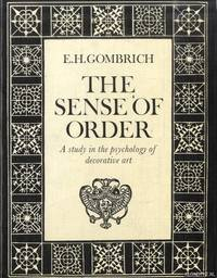 image of The Sense of Order: A Study in the Psychology of Decorative Art