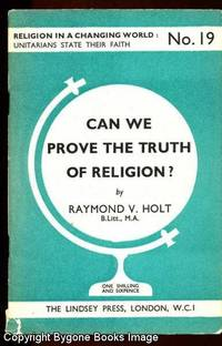 CAN WE PROVE THE TRUTH OF RELIGION