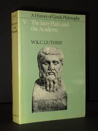 A History of Greek Philosophy. Volume V: The Later Plato and the Academy