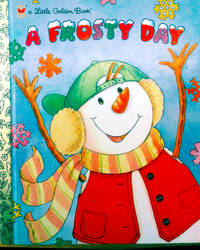 A Little Golden Book A FROSTY DAY by By Andrea Posner - Hardcover - FIRST EDITION 2000 A MM - 2000 - from RB BOOKS and Biblio.com