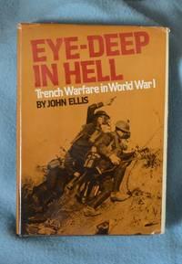 Eye-Deep in Hell - Trench Warfare in World War I