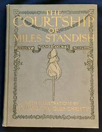 image of THE COURTSHIP OF MILES STANDISH; by Henry Wadsworth Longfellow / With Illustrations by Howard Chandler Christy