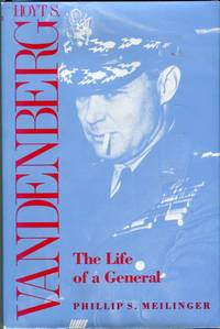 Hoyt S. Vandenberg: The Life of a General by  Phillip S Meilinger - 1st printing - 1989 - from Barbarossa Books Ltd. and Biblio.com.au