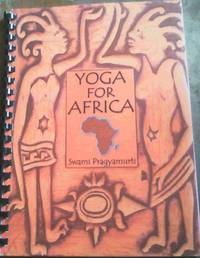 Yoga for Africa - a yoga manual to help you help yourself feel better now