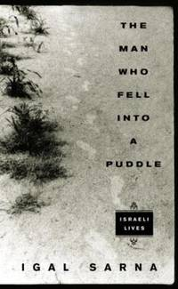 The Man Who Fell into a Puddle : Israeli Lives