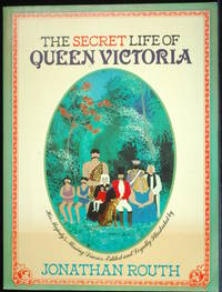 The Secret Life Of Queen Victoria. Her Majesty's Missing Diaries. Being An Account Of Her Hitherto Unknown Travels Through The Island Of Jamaica 1871