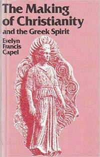 image of The Making of Christianity and the Greek Spirit