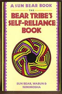 THE BEAR TRIBE'S SELF-RELIANCE BOOK