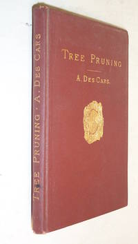 Tree Pruning: A Treatise on Pruning Forest and Ornamental Trees