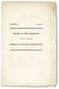 [Cover title] Report of the Committee to Whom was Referred the Memorial of the Anti-Slavery Society