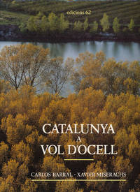 Catalunya a Vol D'Ocell (Catalan Edition) by  Carlos & Xavier Miserachs Barral - Hardcover - Third Edition - 1991 - from Good Books In The Woods and Biblio.com