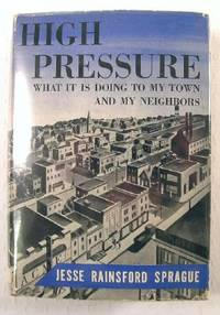 High Pressure : What it is Doing to My Town and My Neighbors