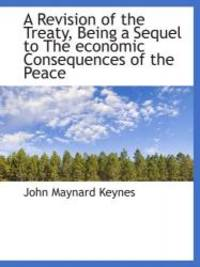 image of A Revision of the Treaty, Being a Sequel to The economic Consequences of the Peace