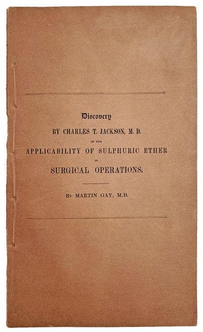 Boston:: Printed by David Clapp, 1847., 1847. 8vo. 29, , xviii pp. Original brown printed wrappers. ...