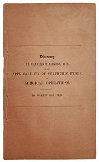 A Statement of the Claims of Charles T. Jackson, M.D. to the discovery of the applicability of sulphuric ether to the prevention of pain in surgical operations.