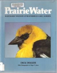 PRAIRIE WATER Watchable Wildlife At Beaverhills Lake, Alberta