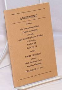 image of Agreement between the International Union, United Automobile, Aircraft, Agricultural Implement Workers of America, UAW-CIO, Local no. 72 and the Nash Division of the Nash-Kelvinator Corp