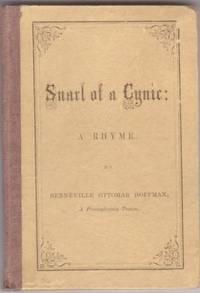 SNARL OF A CYNIC:; A Rhyme by Benneville Ottomar Hoffman, A Pennsylvania Teuton