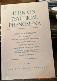 H.P.B. On Psychical Phenomena Articles by H.P. Blavatsky