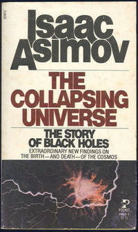 ASIMOV, ISAAC - Collapsing Universe the Story of Black Holes