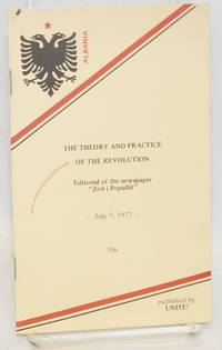 The theory and practice of the revolution. Editorial of the newspaper Zeri i Populli, July 7, 1977