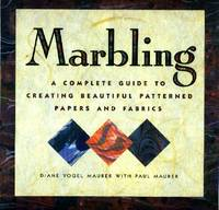 Marbling, A Complete Guide to Creating Beautiful Patterned Papers and Fabrics
