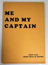 Me and My Captain- Chain Gang Negro Songs of Protest From The Collection Of L..