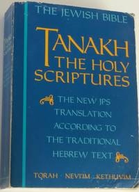 Tanakh The Holy Scriptures--The New JPS Translation According to the Traditional Hebrew Text