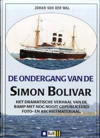 image of De ondergang van de Simon Bolivar. Het dramatische verhaal van de ramp met nog nooit eerder gepubliceerd foto- en archiefmateria