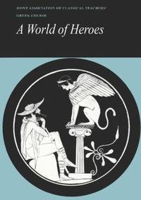 image of Reading Greek: A World of Heroes: Selections from Homer, Herodotus and Sophocles (English and Greek Edition)